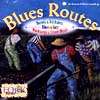 Blues and Routes