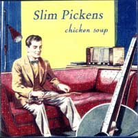 Slim Pickens' debut album, Chicken Soup