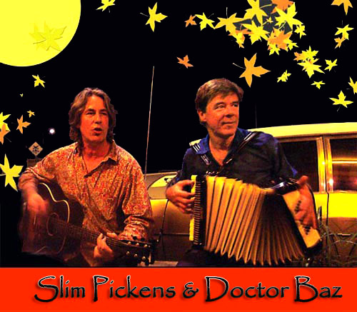 Slim Pickens and Doctor baz